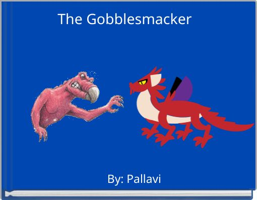 The Gobblesmacker