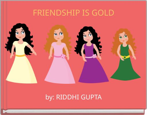 FRIENDSHIP IS GOLD