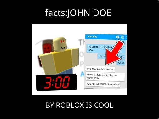 Roblox John Doe March 18th Hack Facts John Doe Free Stories Online Create Books For Kids Storyjumper