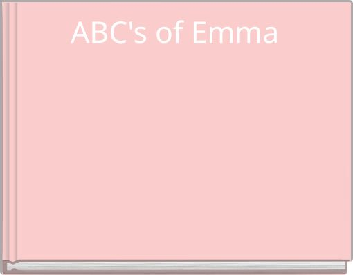 ABC's of Emma