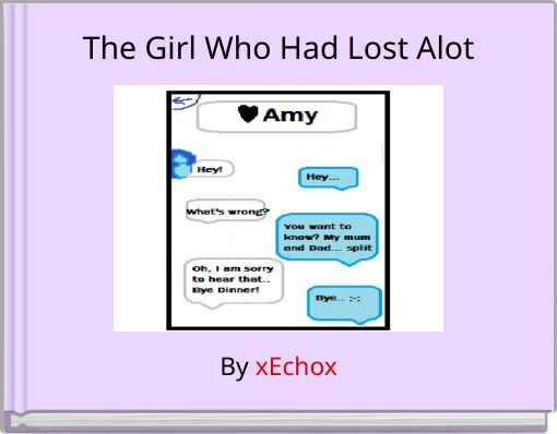 The Girl Who Had Lost Alot