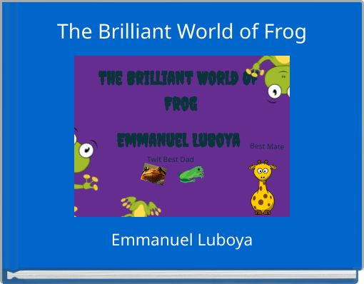 The Brilliant World of Frog