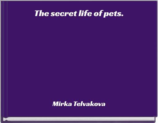 The secret life of pets.