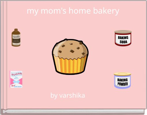 my mom's home bakery