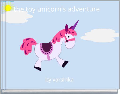 the toy unicorn's adventure