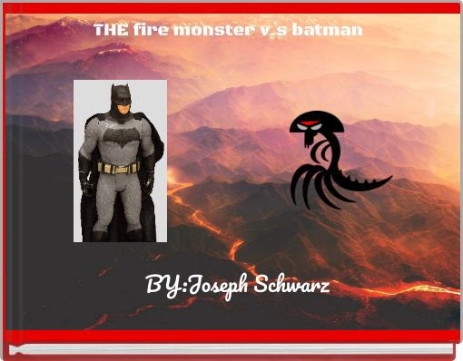 THE fire monster v.s batman