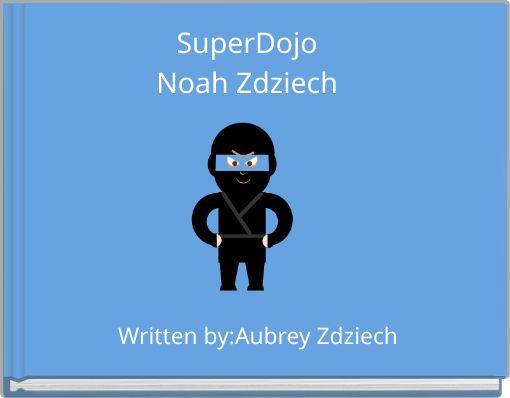 SuperDojoNoah Zdziech