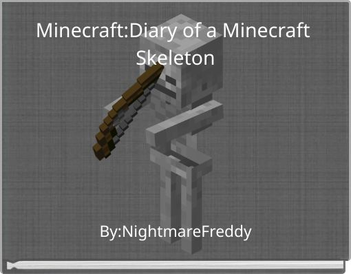 Minecraft:Diary of a Minecraft Skeleton
