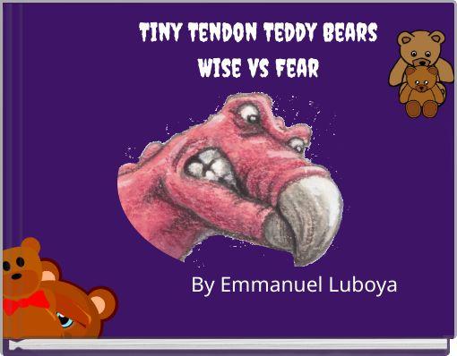 Tiny Tendon Teddy Bears Wise vs Fear