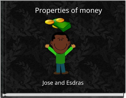 Properties of money