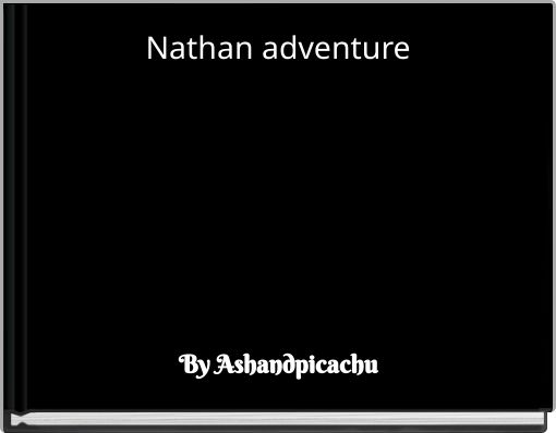 Nathan adventure