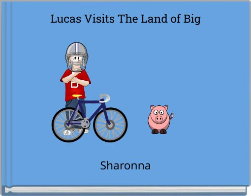 Lucas Visits The Land of Big