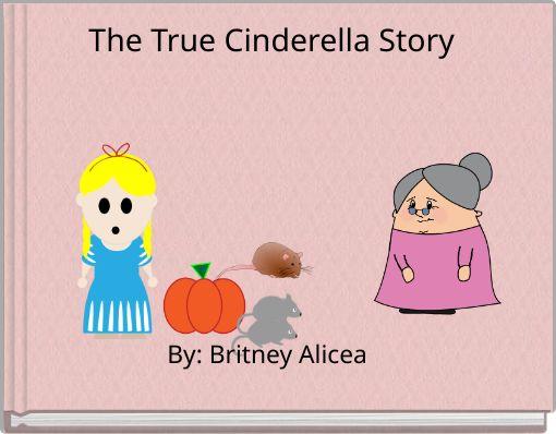 The True Cinderella Story