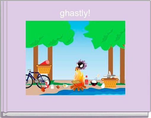 ghastly!