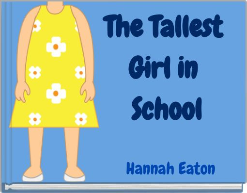 The Tallest Girl in School