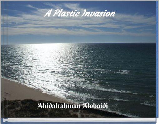 A Plastic Invasion
