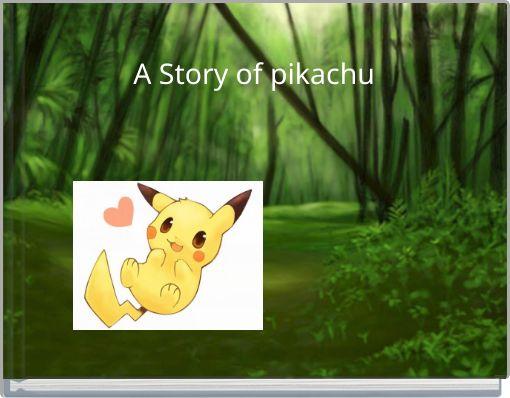 A Story of pikachu