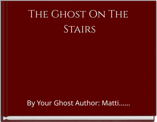 The Ghost On The Stairs
