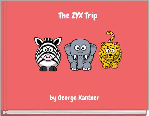 The ZYX Trip