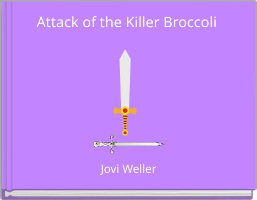 Attack of the Killer Broccoli