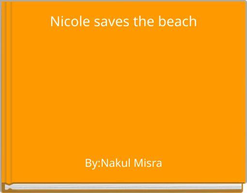 Nicole saves the beach