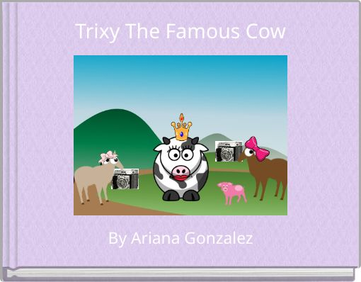 Trixy The Famous Cow