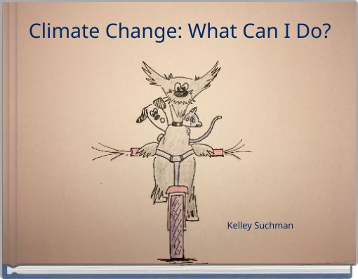Climate Change: What Can I Do?