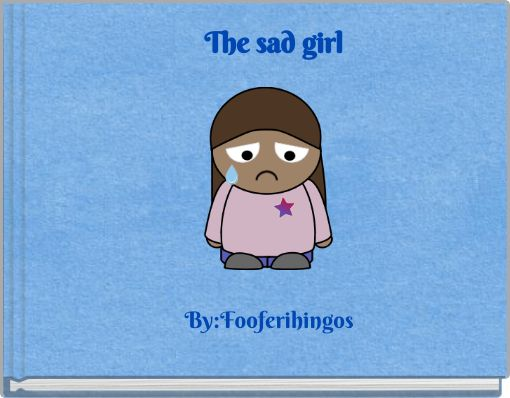 The sad girl
