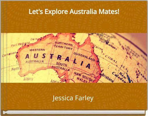 Let's Explore Australia Mates!