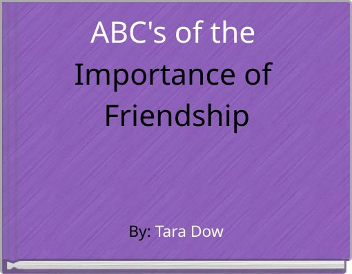 ABC's of the Importance of Friendship