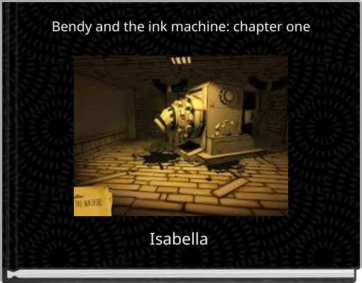 Bendy and the ink machine: chapter one