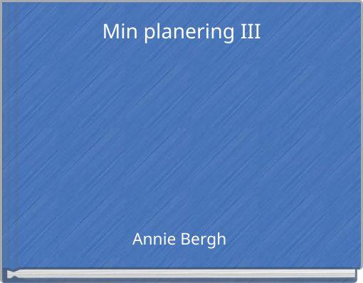 Min planering III