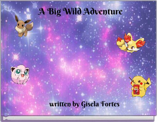 A Big Wild Adventure
