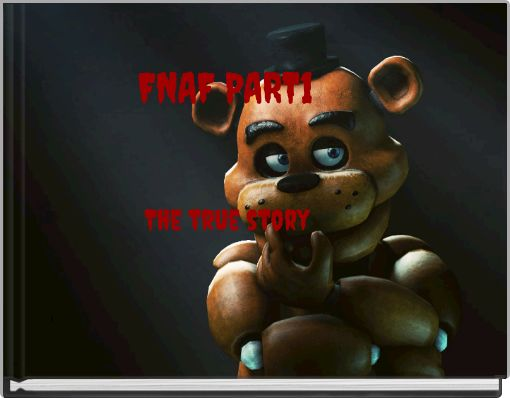 FNAF PART1 The true story