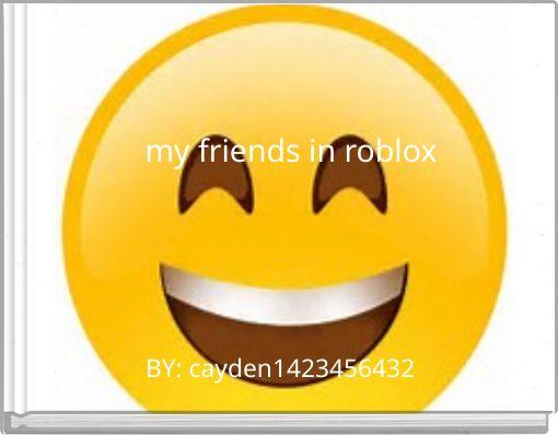 my friends in roblox