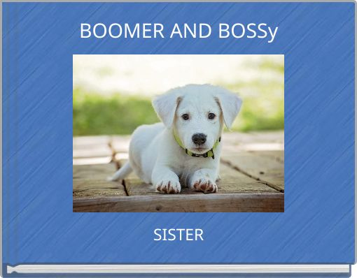 BOOMER AND BOSSy