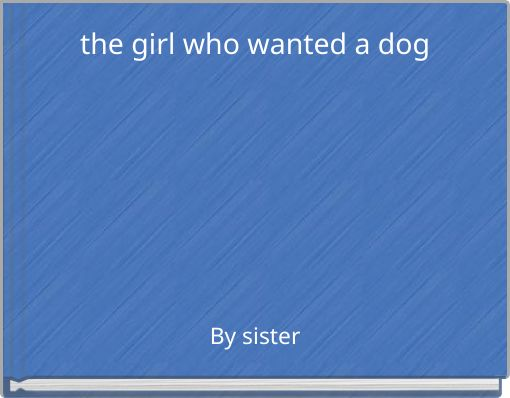 the girl who wanted a dog