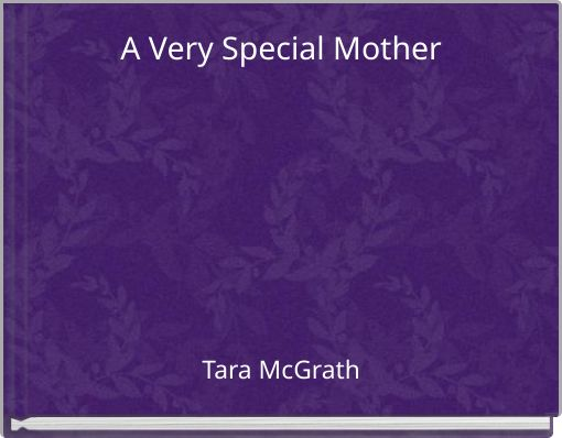 A Very Special Mother