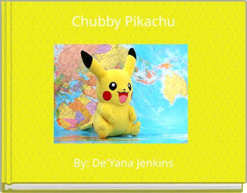 Chubby Pikachu