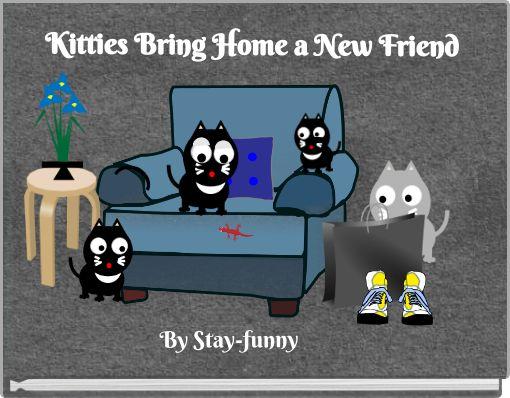 Kitties Bring Home a New Friend