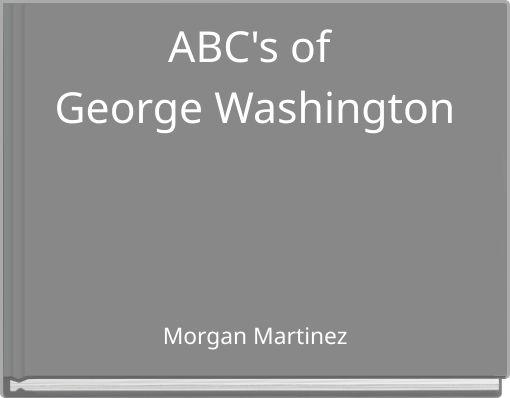 ABC's of George Washington