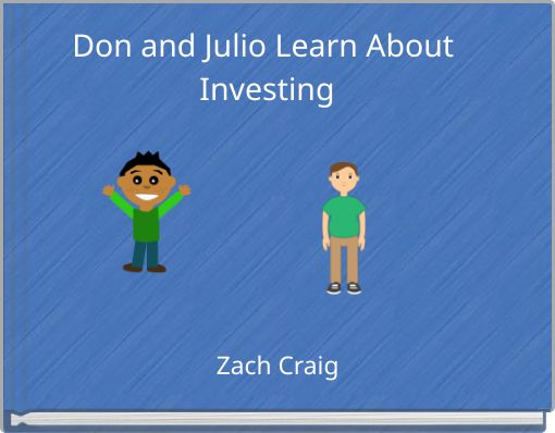 Don and Julio Learn About Investing