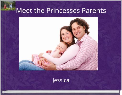 Meet the Princesses Parents