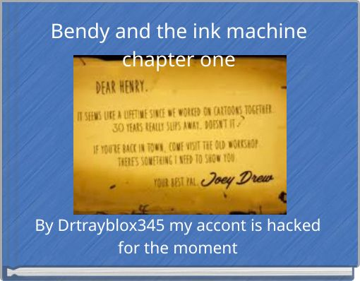 Bendy and the ink machine  chapter one