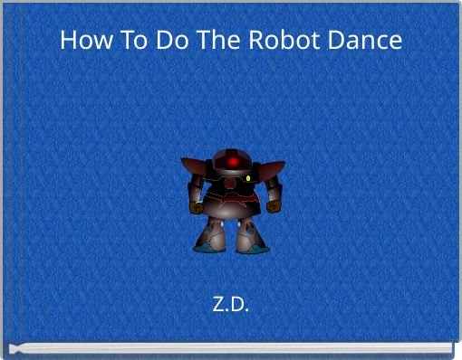 How To Do The Robot Dance