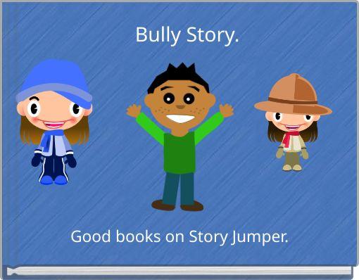 Bully Story.