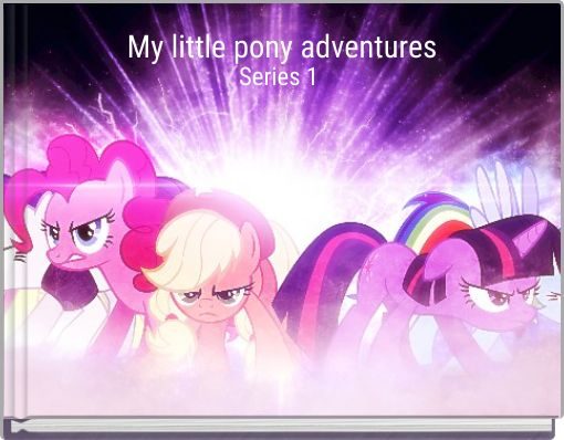 My little pony adventures