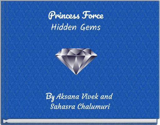Princess ForceHidden Gems