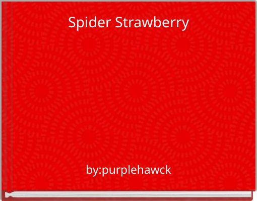 Spider Strawberry