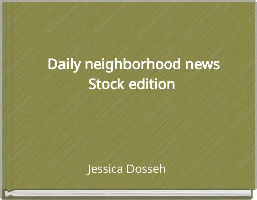 Daily neighborhood newsStock edition